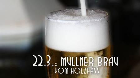 LANGE Bier spezial: Müllner Bräu / Augustiner Bräu vom Holzfass