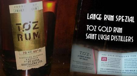 LANGE Rum spezial: TOZ Gold Rum - Saint Lucia Distillers