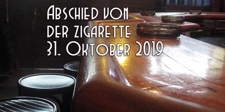 Abschied von der Zigarette, das LANGE 31. Oktober 2019