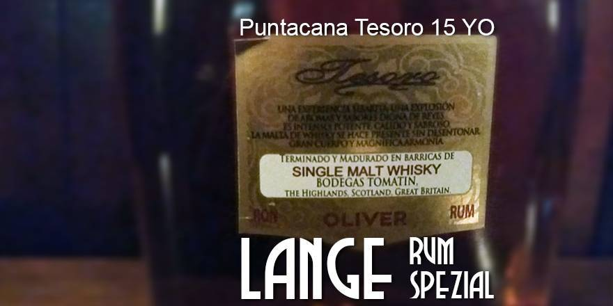 Puntacana Tesoro 15 YO Oliver & Oliver, Dominikanische Republik mit Malt Whisky Finish - LANGE Rum spezial Angebot